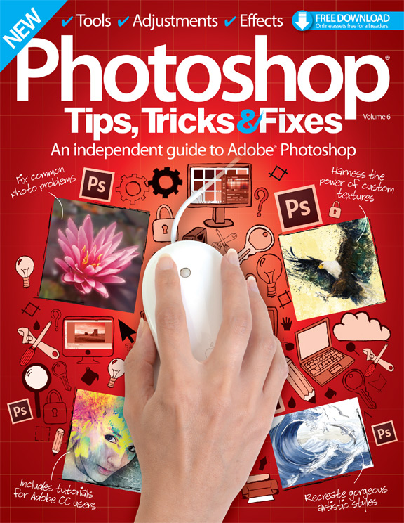 Photoshop Tips, Tricks & Fixes: Volume 6 – Revised Edition<