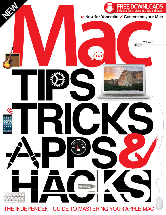 Mac Tips, Tricks, Apps & Hacks Volume 6 Revised Edition<