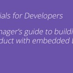 A Manager's Guide to Building a Product with Embedded Linux