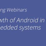 Growth of Android in Embedded Systems