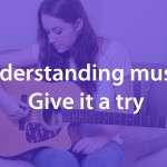 Understanding music: Give it a try