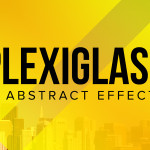 PLEXIGLASS – Abstract effects