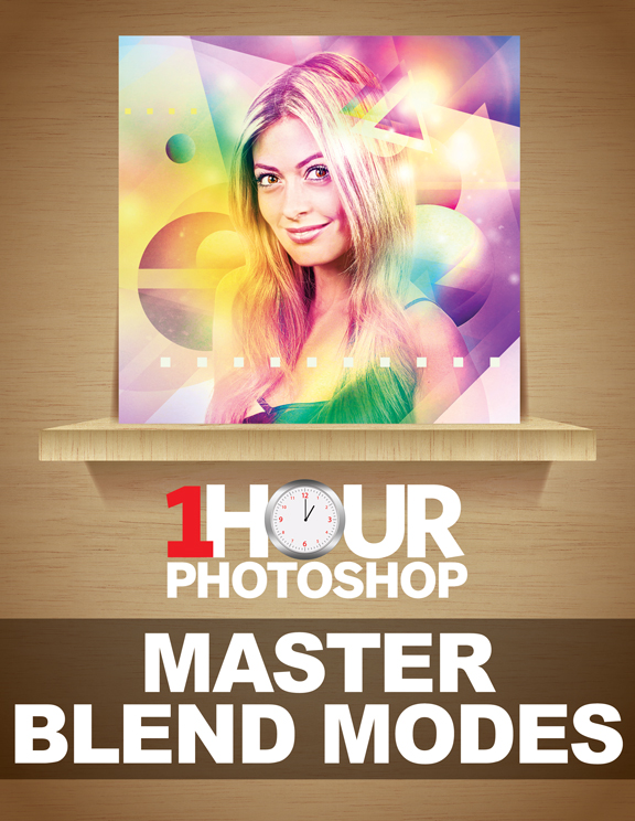 1 Hour Photoshop: Master Blend Modes<