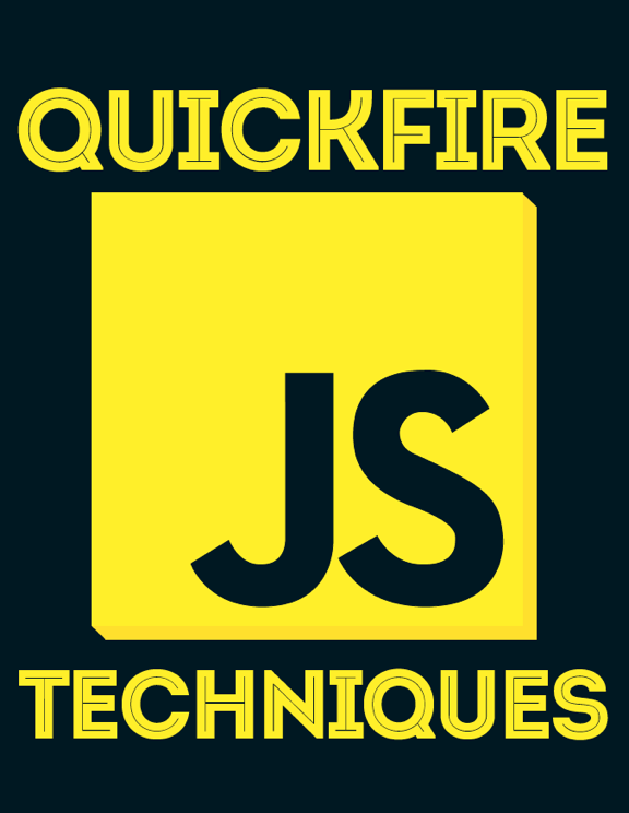 QUICKFIRE JAVASCRIPT TECHNIQUES<